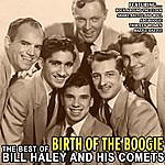 Bill Haley & His Comets Birth Of The Boogie