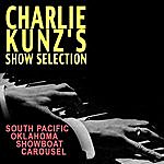 Charlie Kunz Charlie Kunz's Show Selection - South Pacific - Oklahoma - Showboat , Carousel