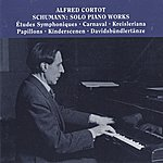Alfred Cortot Alfred Cortot Plays Solo Piano Works By Schumann