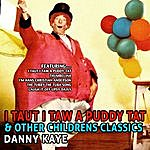 Danny Kaye I Taut I Taw A Puddy - Tat And Other Childrens Classics