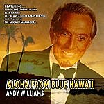 Andy Williams Aloha From Blue Hawaii - Andy Williams