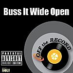 Off The Record Buss It Wide Open