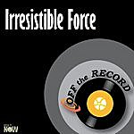 Off The Record Irresistible Force