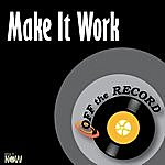 Off The Record Make It Work
