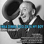 Jimmy Durante Inka Dinka Doo , Dats My Boy