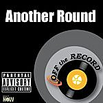 Off The Record Another Round