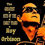 Roy Orbison Roy Orbison The Greatest Hits Of The Early Years