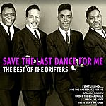 The Drifters Save The Last Dance For Me - The Best Of The Drifters