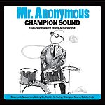 """Mr. Anonymous """"Champion Sound"""" (Feat. Ranking Roger & Ranking Jr.)"""