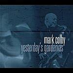 Mark Colby Yesterday's Gardenias
