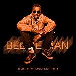 Beenie Man Bun Him And Lef Him - Single