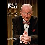 Jerome Rose Jerome Rose Plays Schubert Live In Concert (Soundtrack)
