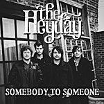 Heyday Somebody To Someone - Single