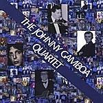 Johnny Gamboa The Johnny Gamboa Quartet