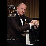 Jerome Rose Jerome Rose Plays Liszt Live In Concert (Soundtrack)