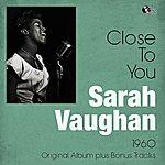 Sarah Vaughan Close To You (Original Album Plus Bonus Tracks)