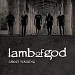 Lamb Of God Ghost Walking