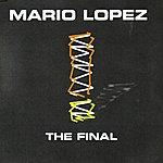 Mario Lopez The Final