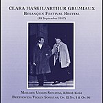 Arthur Grumiaux Clara Haskil & Arthur Grumiaux: Besancon Festival Recital (1957)