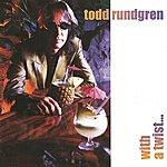 Todd Rundgren With A Twist...