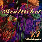 Meal Ticket 13 Apologies