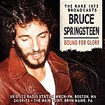 Bruce Springsteen Bound For Glory - The Rare 1973 Broadcasts (Live)