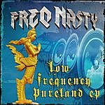 Freq Nasty Low Frequency Pureland Ep