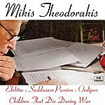 Mikis Theodorakis Elektra The Ballet, For The Children That Die During War, Sadduzaer Passion, Oedipus Rex