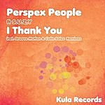 Perspex People I Thank You (Incl. Groove Motion & Colin Sales Remixes)