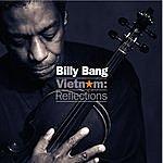 Billy Bang Vietnam: Reflections
