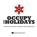 The Conversation 12 Days Of Occupy (Occupy The Holidays)