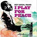 Roy Eaton I Play For Peace
