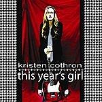 Kristen Cothron This Year's Girl