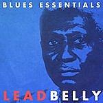 Leadbelly Lead Belly - Blues Essentials (Digitally Remastered)