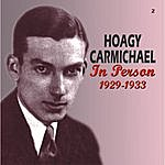 Hoagy Carmichael In Person 1929-1933 (Remastered)
