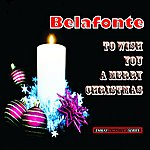 Harry Belafonte Belafonte: To Wish You A Merry Christmas (Stereo Remaster)