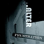 Alter Frustration