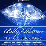 Billy Eckstine That Old Black Magic