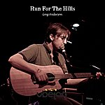 Greg Anderson Run For The Hills
