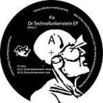 Fix Dr Technofunkenstein Ep