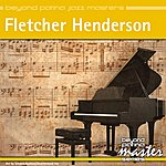 Fletcher Henderson Beyond Patina Jazz Masters: Fletcher Henderson