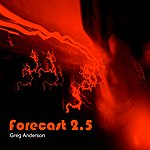 Greg Anderson Forecast 2.5