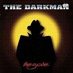 The Darkman Illegale