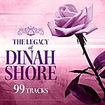 Dinah Shore The Legacy Of Dinah Shore - 99 Tracks