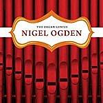 Nigel Ogden The Organ Genius