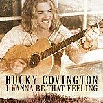 Bucky Covington I Wanna Be That Feeling