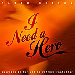 Sarah Buxton I Need A Hero (Music Inspired By The Motion Picture Footloose)