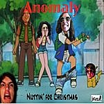 Anomaly Nuttin' For Christmas - Single