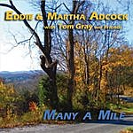 Eddie & Martha Adcock Many A Mile (Feat. Tom Gray & Friends)