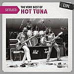 Hot Tuna Setlist: The Very Best Of Hot Tuna Live
